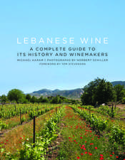 Lebanese Wine: A Complete Guide to Its History and Winemakers