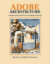 Adobe Architecture:  A Guide to the Use of Adobe in Building