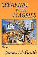 Speaking with Magpies