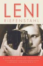 Leni Riefenstahl:  A Life