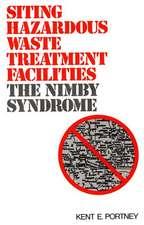 Siting Hazardous Waste Treatment Facilities:  The Nimby Syndrome