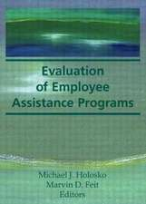 Evaluation of Employee Assistance Programs
