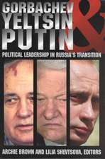 Gorbachev, Yeltsin, and Putin: Political Leadership in Russia's Transition