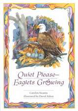 Quiet Please-Eaglets Growing:  Building a Chesapeake Legacy