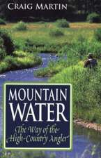 Mountain Water:  The Way of the High-Country Angler