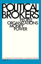 Political Brokers:  People, Organizations, Money, and Power