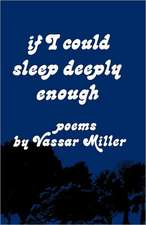 If I Could Sleep Deeply Enough – Poems