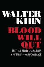 Blood Will Out – The True Story of a Murder, a Mystery, and a Masquerade
