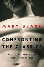 Confronting the Classics – Traditions, Adventures, and Innovations