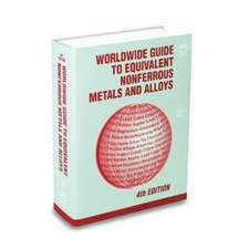 Asm:  Worldwide Guide to Equivalent Nonferrous Metals and Al
