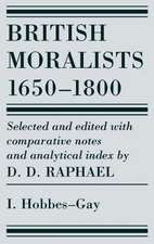 British Moralists: 1650-1800 (Volumes 1): Volume I: Hobbes - Gay