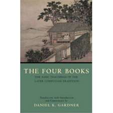 The Four Books: The Basic Teachings of the Later Confucian Tradition