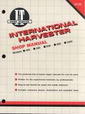 International Harvester Shop Manual Series 460 560 606 660 & 2606:  Models 50 60 & 70