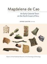 Magdalena de Cao – An Early Colonial Town on the North Coast of Peru