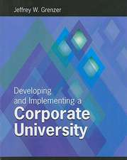 Developing and Inplementing a Corporate University