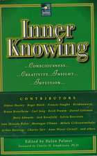Inner Knowing:  Consciousness, Creativity, Insight, and Intuition