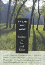 Bread & Wine:  Readings for Lent and Easter
