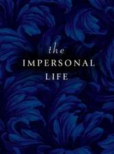 The Impersonal Life:  Opening the Door to a Joyful Life from Within