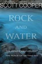 Rock and Water: The Power of Thought: The Peace of Letting Go