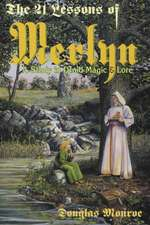 The 21 Lessons of Merlyn the 21 Lessons of Merlyn:  A Study in Druid Magic & Lore a Study in Druid Magic & Lore