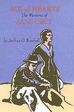 Ace of Hearts:  The Westerns of Zane Grey
