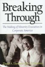 Breaking Through: The Making of Minority Executives in Corporate America