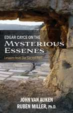 Edgar Cayce on the Mysterious Essenes