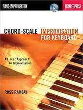 Chord-Scale Improvisation for Keyboard: A Linear Approach to Improvisation [With CD (Audio)]