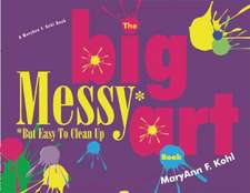 The Big Messy But Easy to Clean Art Book:  Developmental Activities for Infants, Toddlers, and Two-Year Olds