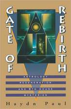 Gate of Rebirth:  Astrology Regeneration and 8th House Mysteries