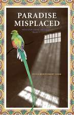 Paradise Misplaced: Book 1 of the Mexican Eden Trilogy