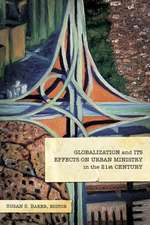 Globalization and Its Effects on Urban Ministry in the 21st Century