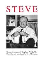 Steve: Remembrances of Stephen W. Kuffler