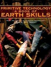 Primitive Technology: A Book of Earth Skills