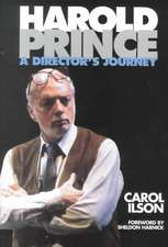 Harold Prince:  A Director's Journey