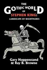 The Gothic World of Stephen King: Landscape of Nightmares