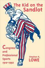 Kid on the Sandlot: Congress and Professional Sports, 1910–1992