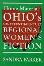 Home Material: Ohio's Nineteenth-Century Regional Women's Fiction
