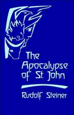 The Apocalypse of St. John:  Lectures on the Book of Revelation (Cw 104)