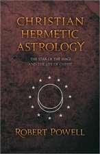 Christian Hermetic Astrology:  (2 Volumes, Cw 300a/B)