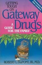 Dupont, R: Getting Tough on Gateway Drugs