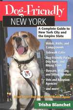 Dog–Friendly New York – A Traveler′s Guide to New York City and the Empire State