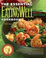 The Essential EatingWell Cookbook – Good Carbs, Good Fats, Great Flavors