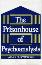 The Prisonhouse of Psychoanalysis