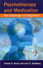 Psychotherapy and Medication:  The Challenge of Integration
