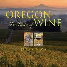 Oregon:  The Taste of Wine