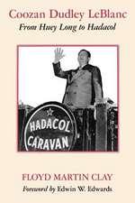 Coozan Dudley Leblanc: From Huey Long to Hadacol