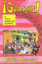 Gracias!:  A Latin American Journal