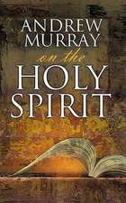 Andrew Murray on the Holy Spirit
