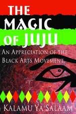 Magic of JuJu: An Appreciation of the Black Arts Movement